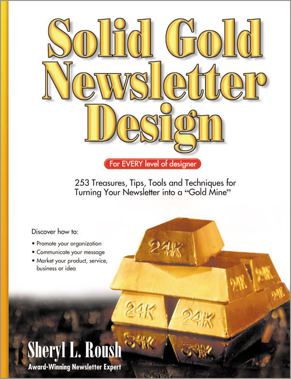 Solid Gold Newsletter Design Book by Sheryl Roush
