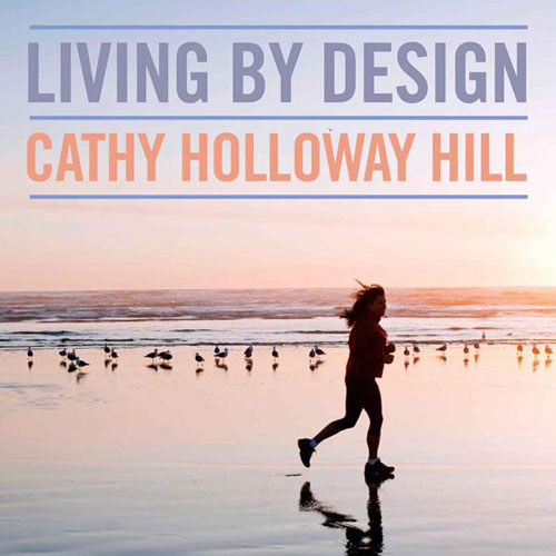 Living-By-Design--Cathy-Holloway-Hill