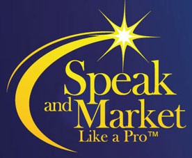 Speak and Market Like a Pro™